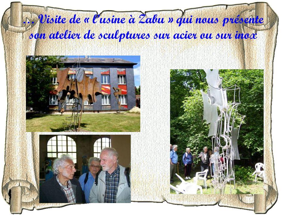 … Visite de « l'usine à Zabu » qui nous présente son atelier de sculptures sur acier ou sur inox