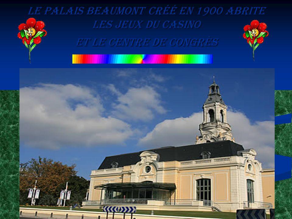 Le Palais Beaumont créé en 1900 abrite les jeux du casino et le centre de congrès