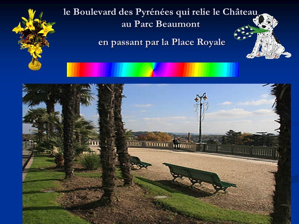 le Boulevard des Pyrénées qui relie le Château au Parc Beaumont en passant par la Place Royale
