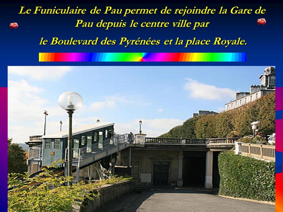 Le Funiculaire de Pau permet de rejoindre la Gare de Pau depuis le centre ville par le Boulevard des Pyrénées et la place Royale.