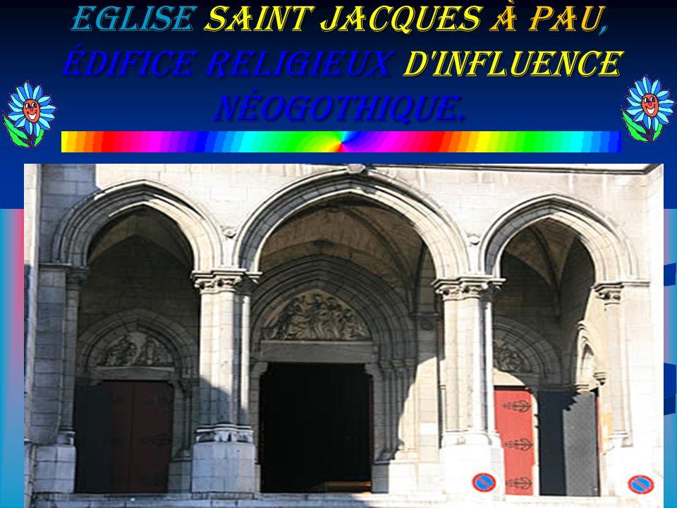 Eglise Saint Jacques à Pau, édifice religieux d influence néogothique.