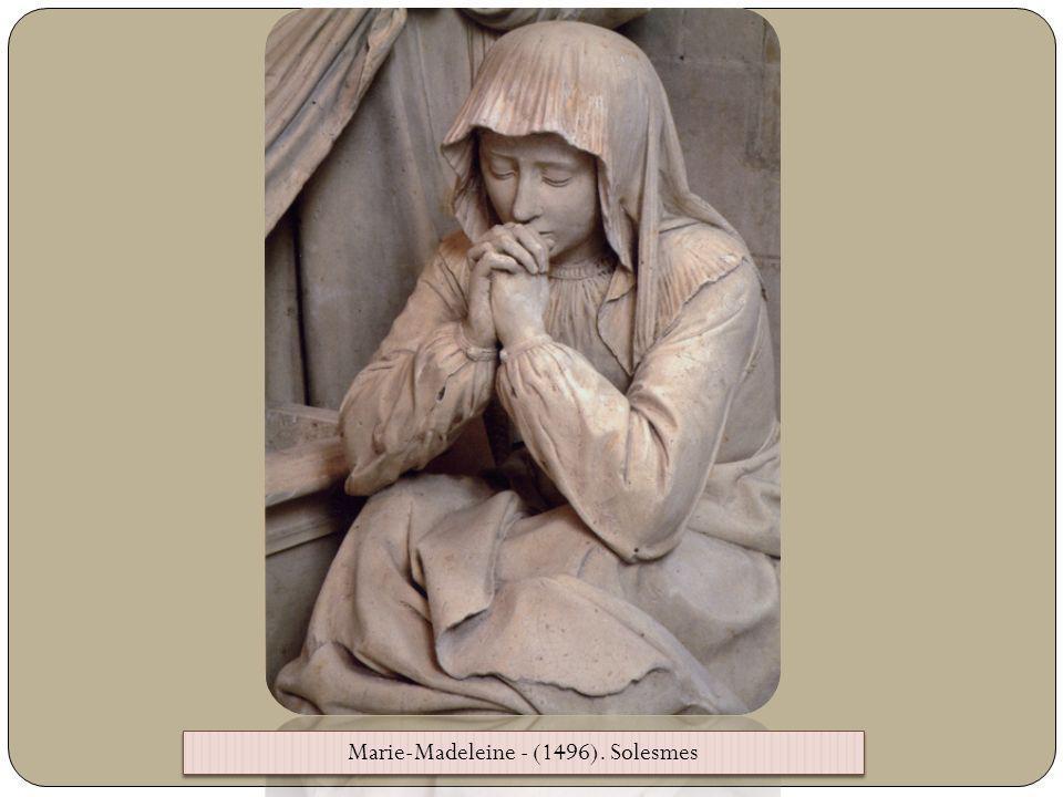 Marie-Madeleine - (1496). Solesmes
