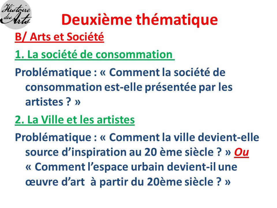 Deuxième thématique B/ Arts et Société 1. La société de consommation
