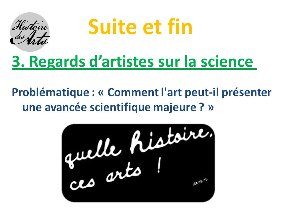 Suite et fin 3. Regards d'artistes sur la science