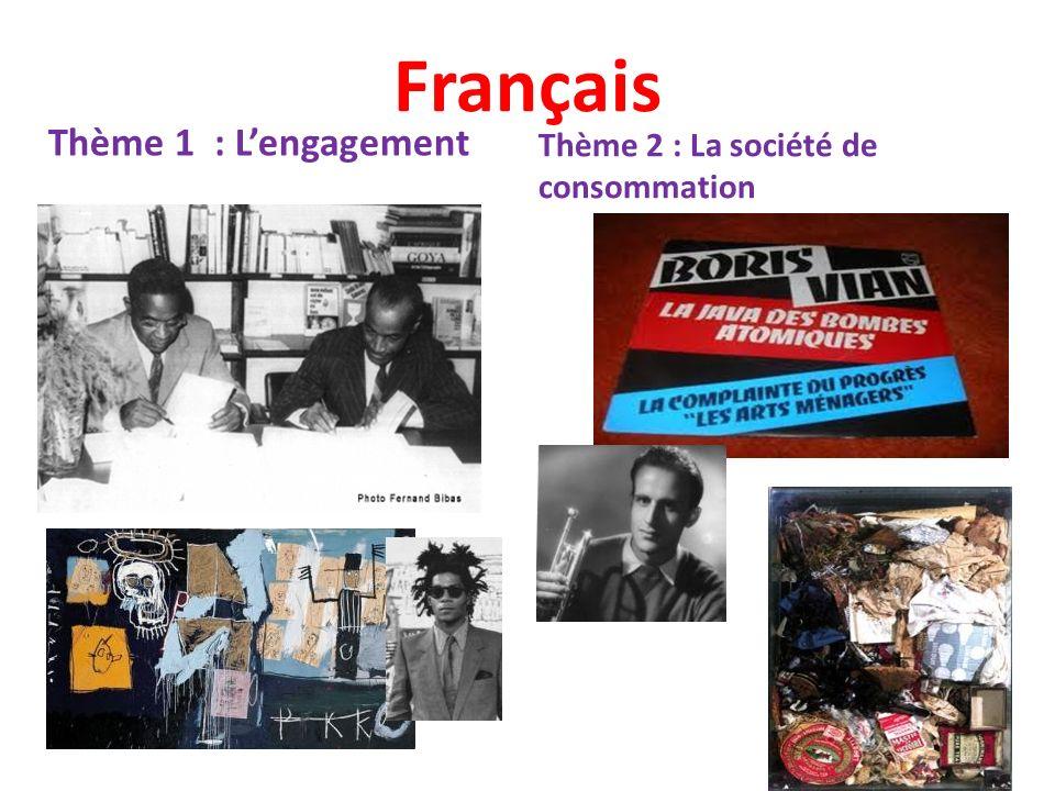 Français Thème 1 : L'engagement Thème 2 : La société de consommation