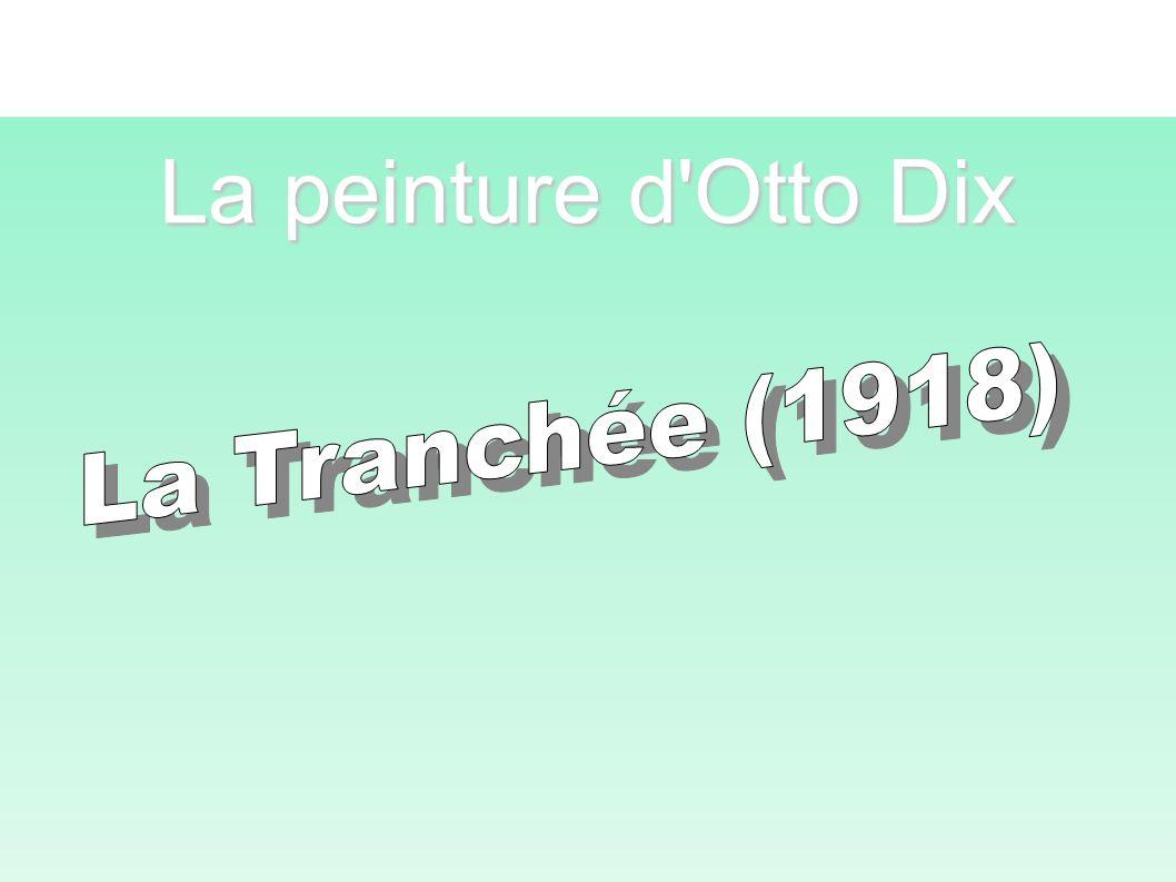 La peinture d Otto Dix La Tranchée (1918)
