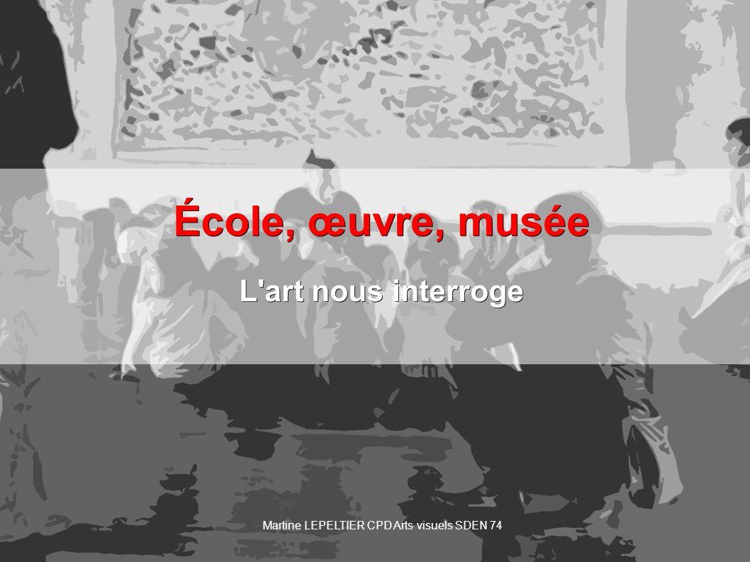 École, œuvre, musée L art nous interroge