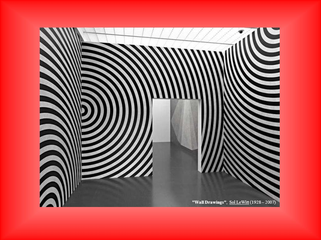 Wall Drawings , Sol LeWitt (1928 – 2007)