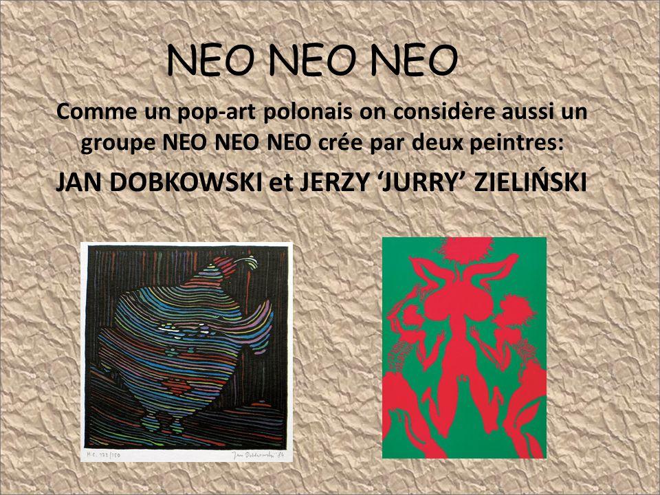 NEO NEO NEO JAN DOBKOWSKI et JERZY 'JURRY' ZIELIŃSKI