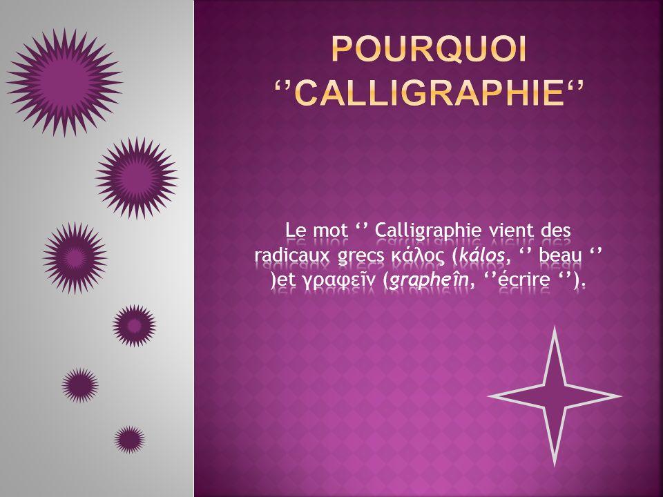 Pourquoi ''calligraphie''
