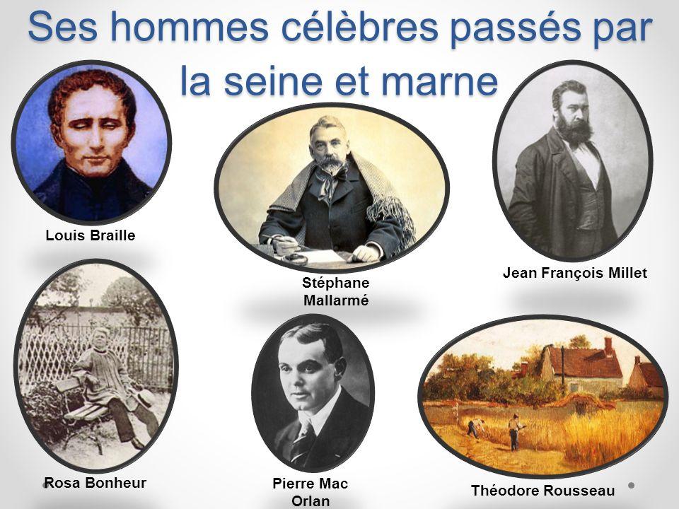 Ses hommes célèbres passés par la seine et marne
