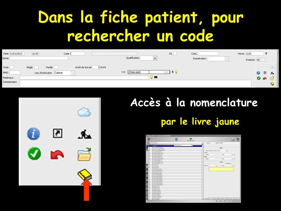 Dans la fiche patient, pour rechercher un code