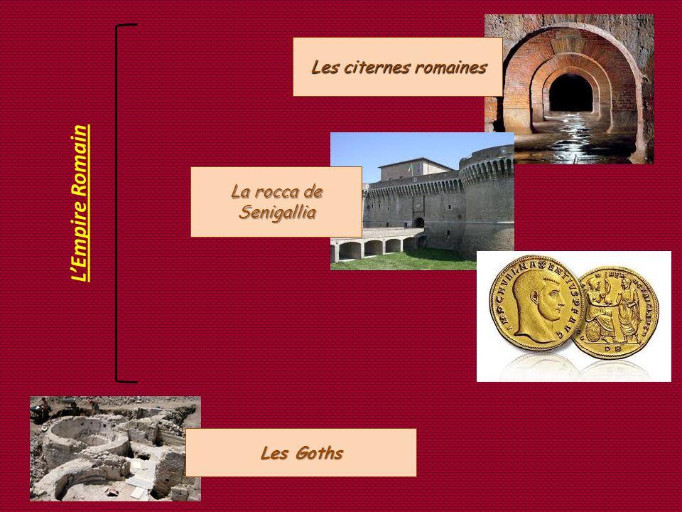 Les citernes romaines La rocca de Senigallia L'Empire Romain Les Goths