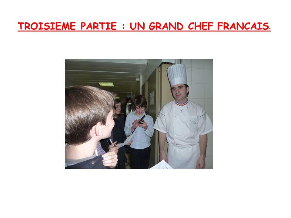 TROISIEME PARTIE : UN GRAND CHEF FRANCAIS.