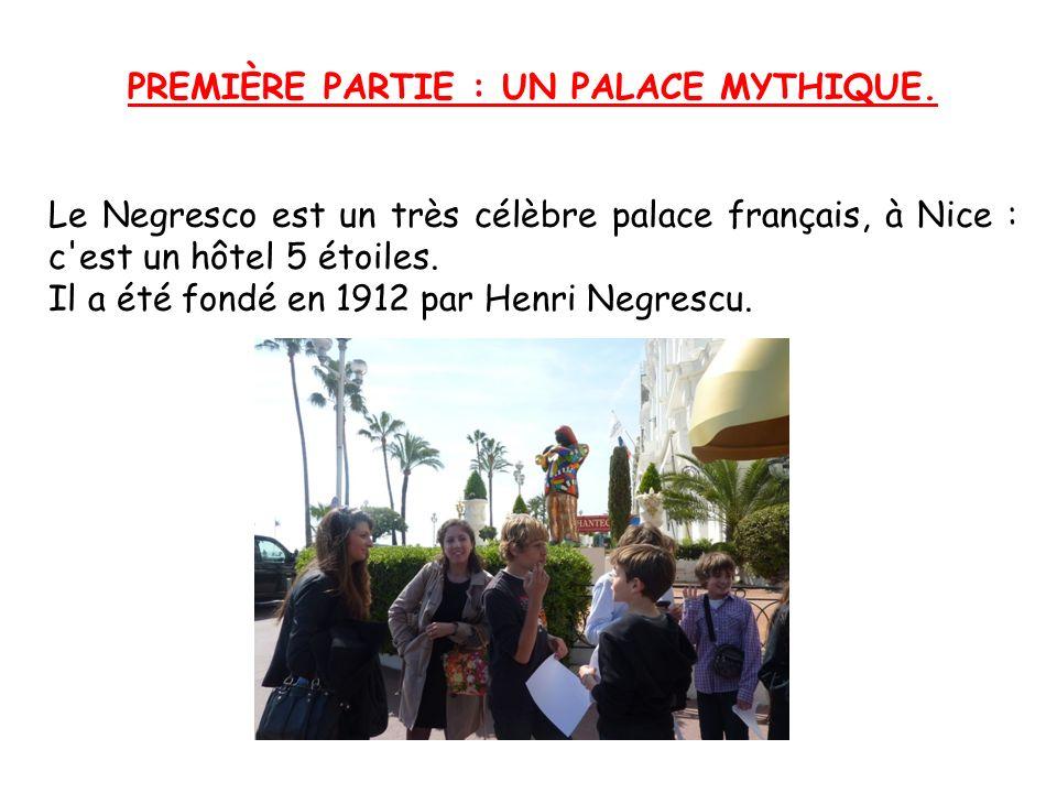 PREMIÈRE PARTIE : UN PALACE MYTHIQUE.
