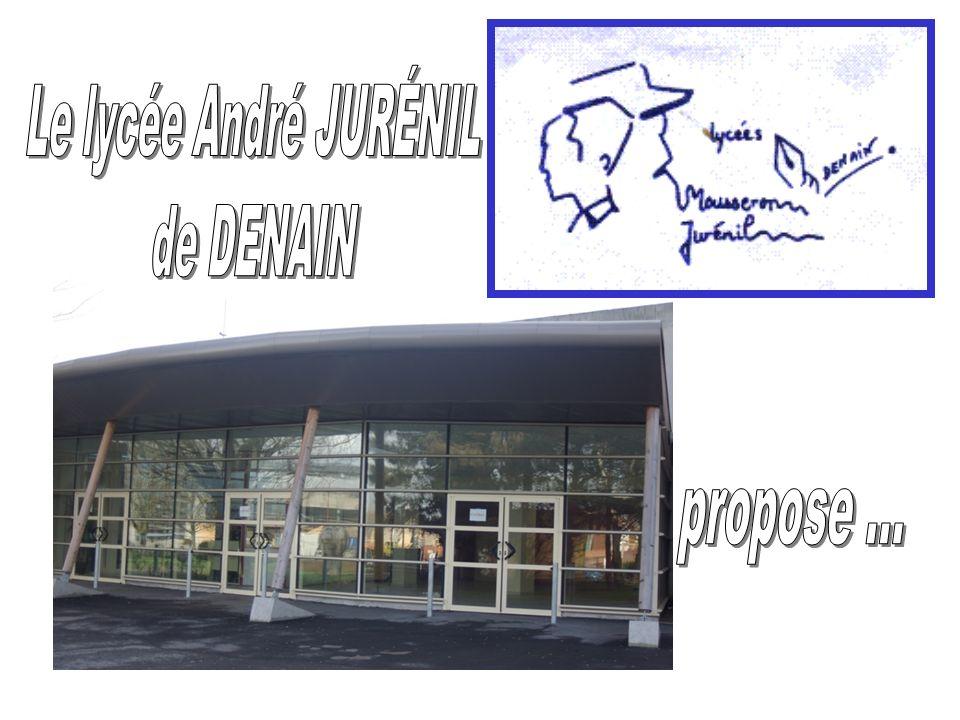 Le lycée André JURÉNIL de DENAIN propose ...