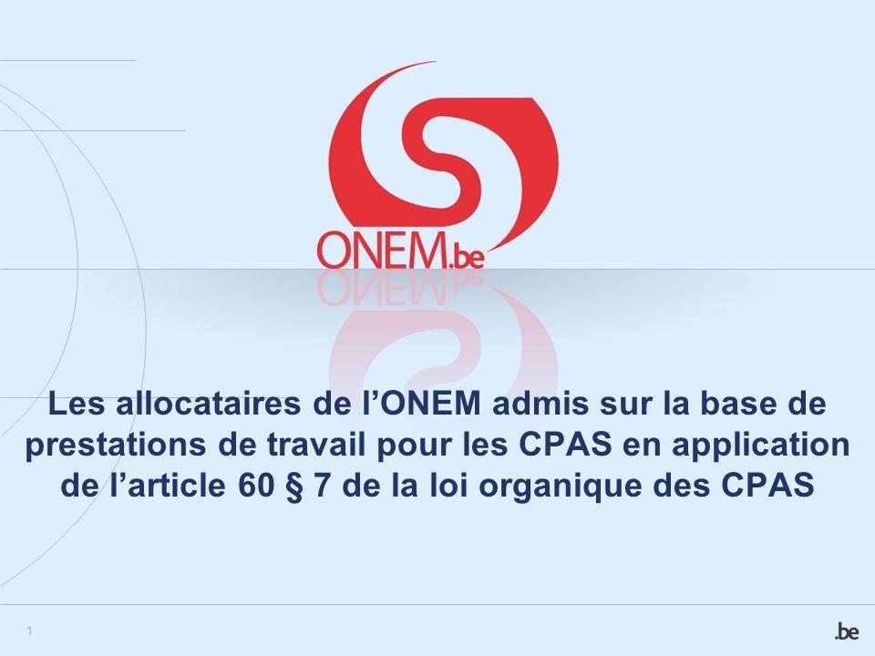 Les allocataires de l'ONEM admis sur la base de prestations de travail pour les CPAS en application de l'article 60 § 7 de la loi organique des CPAS