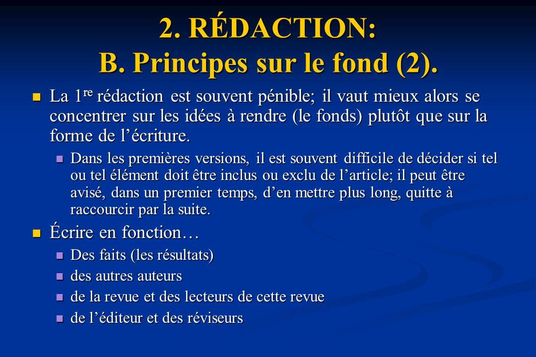 2. RÉDACTION: B. Principes sur le fond (2).