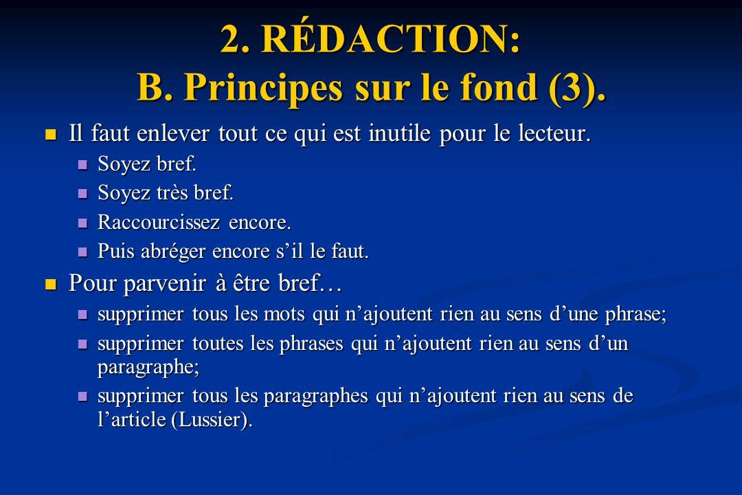 2. RÉDACTION: B. Principes sur le fond (3).