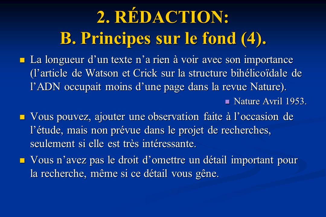 2. RÉDACTION: B. Principes sur le fond (4).