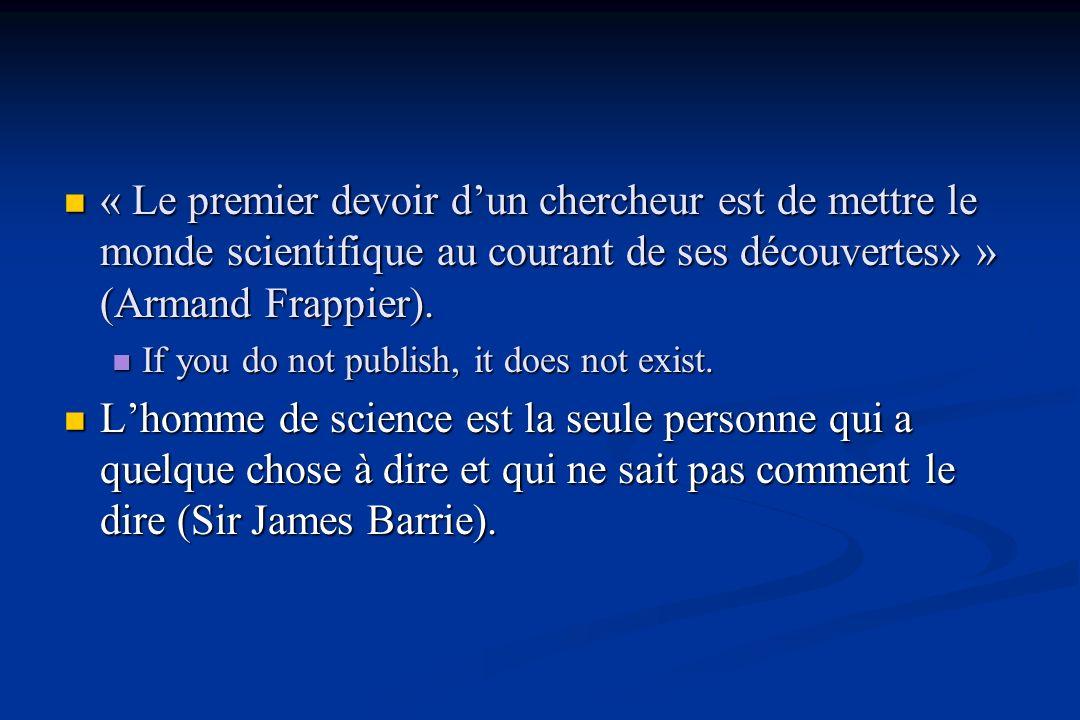 « Le premier devoir d'un chercheur est de mettre le monde scientifique au courant de ses découvertes» » (Armand Frappier).