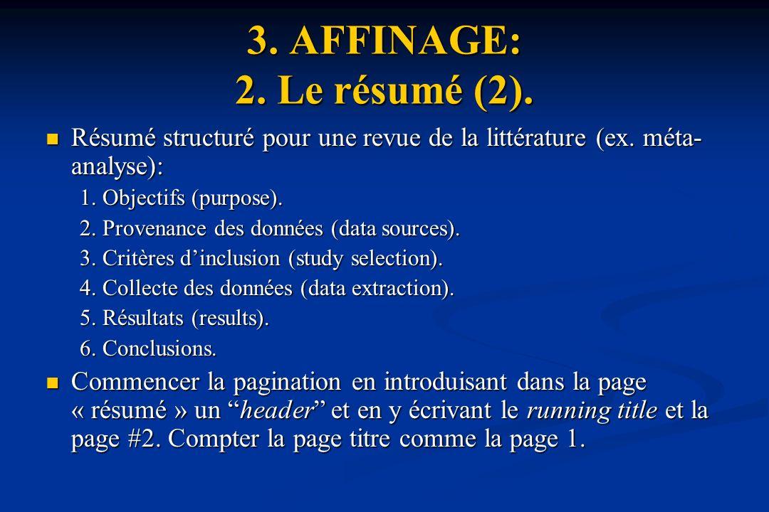 3. AFFINAGE: 2. Le résumé (2). Résumé structuré pour une revue de la littérature (ex. méta-analyse):