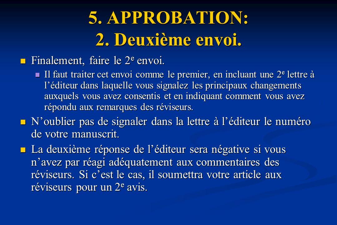 5. APPROBATION: 2. Deuxième envoi.