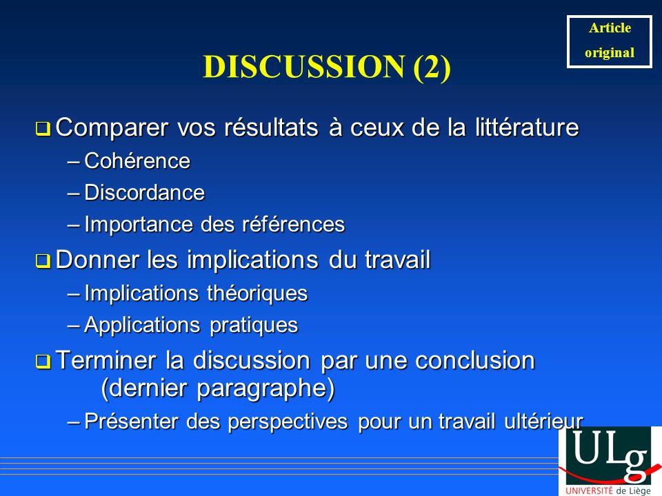 DISCUSSION (2) Comparer vos résultats à ceux de la littérature