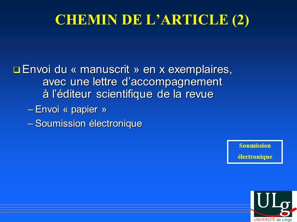 CHEMIN DE L'ARTICLE (2) Envoi du « manuscrit » en x exemplaires, avec une lettre d'accompagnement à l'éditeur scientifique de la revue.