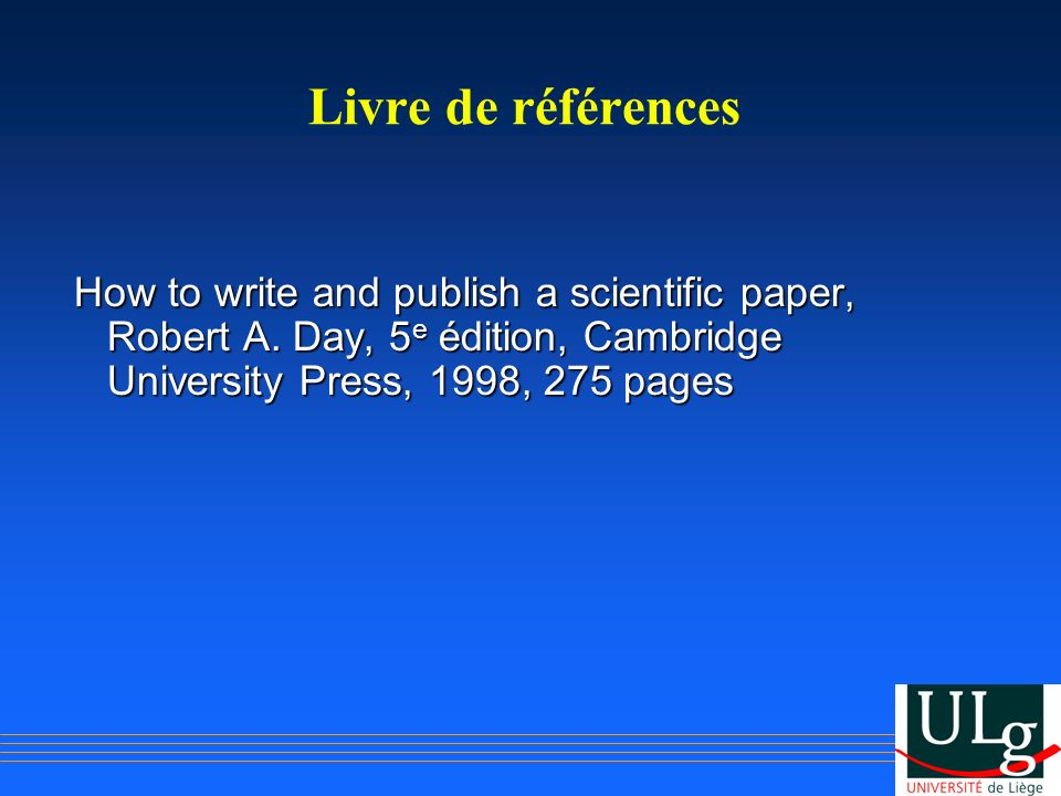 Livre de références How to write and publish a scientific paper, Robert A.