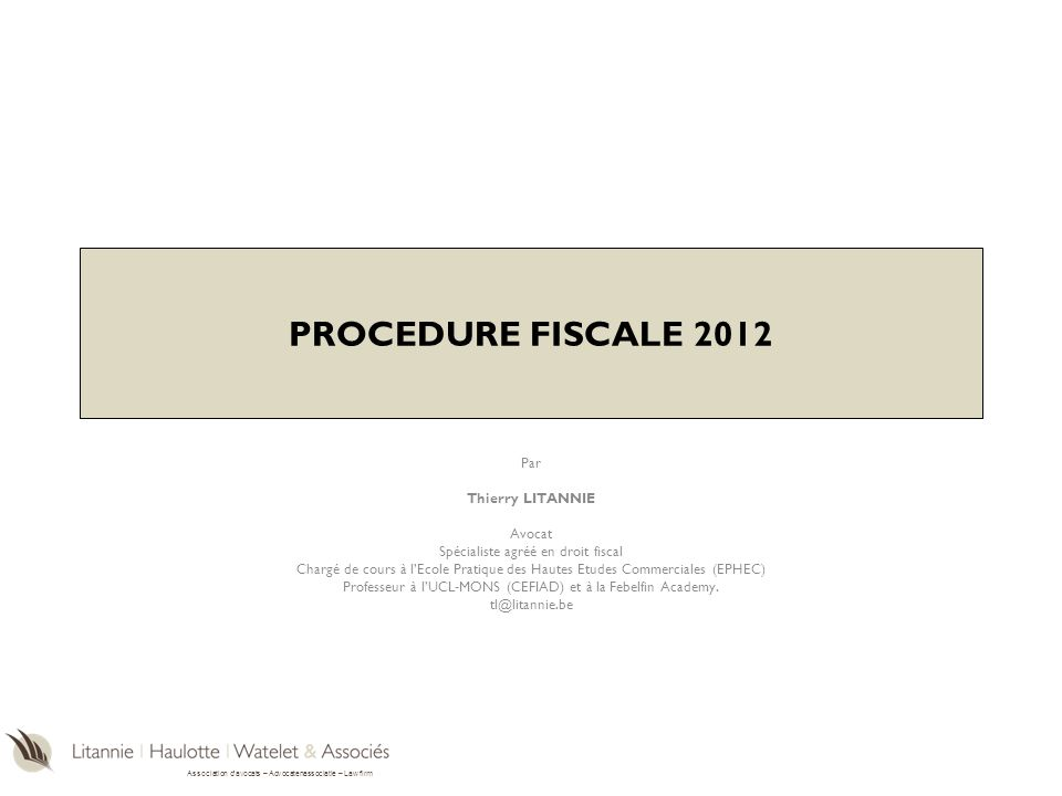 PROCEDURE FISCALE 2012 Par Thierry LITANNIE Avocat