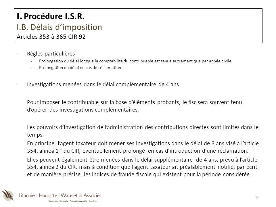 I. Procédure I.S.R. I.B. Délais d'imposition Articles 353 à 365 CIR 92