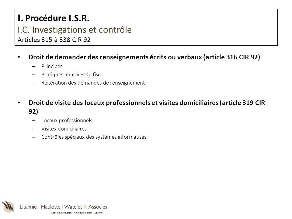 I. Procédure I.S.R. I.C. Investigations et contrôle Articles 315 à 338 CIR 92