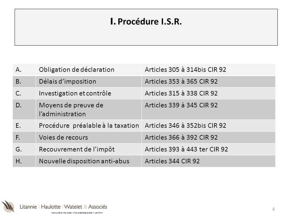 I. Procédure I.S.R. A. Obligation de déclaration