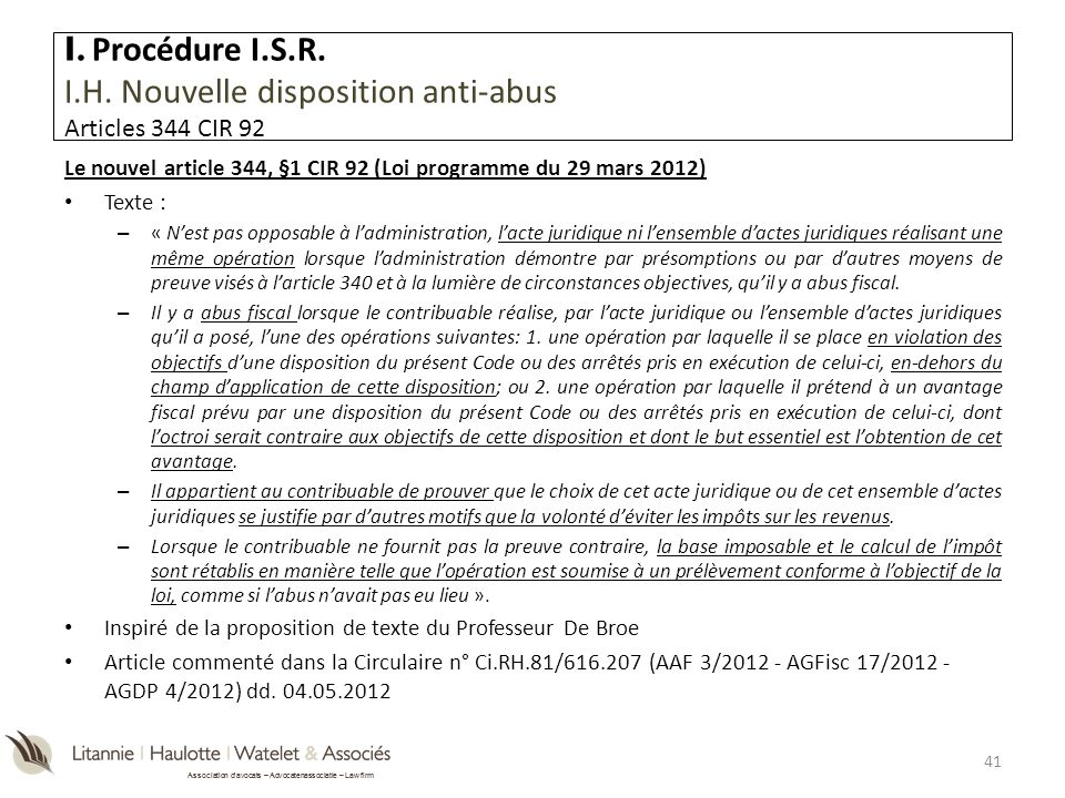 I. Procédure I.S.R. I.H. Nouvelle disposition anti-abus Articles 344 CIR 92
