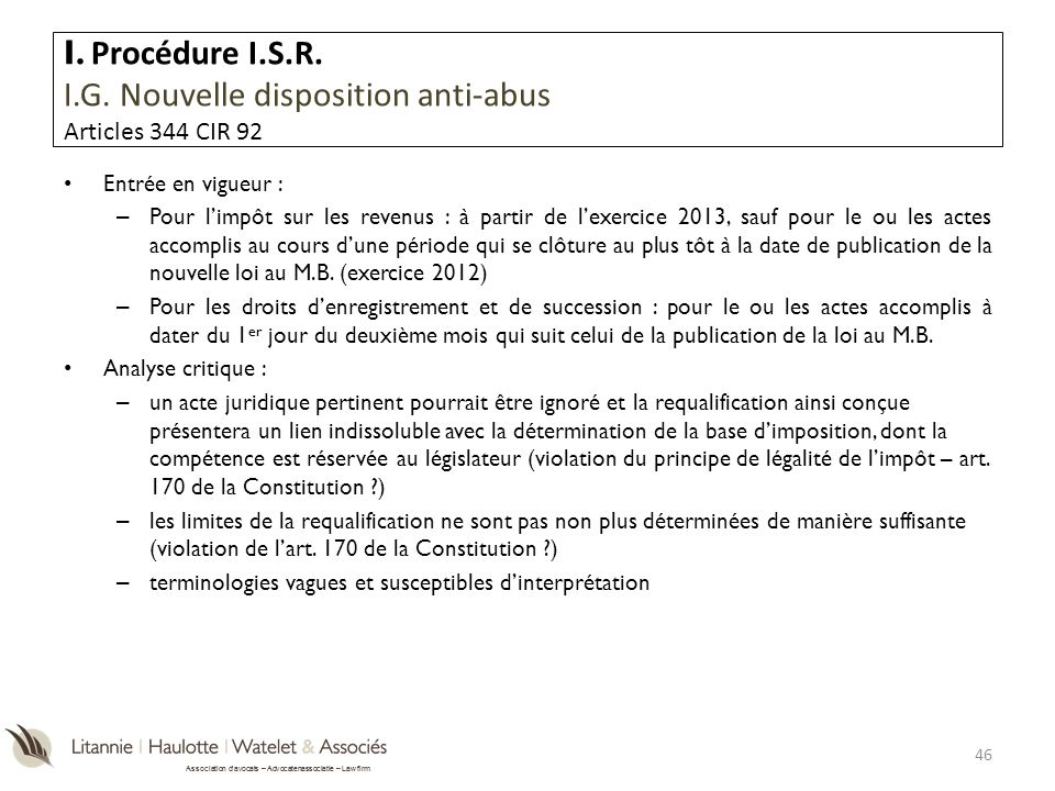 I. Procédure I.S.R. I.G. Nouvelle disposition anti-abus Articles 344 CIR 92
