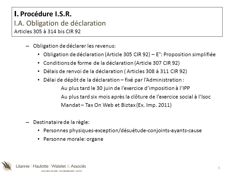 I. Procédure I.S.R. I.A. Obligation de déclaration Articles 305 à 314 bis CIR 92
