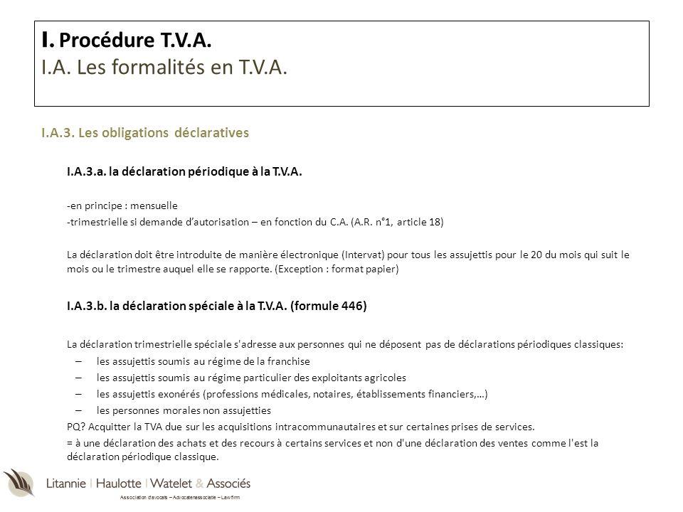 I. Procédure T.V.A. I.A. Les formalités en T.V.A.