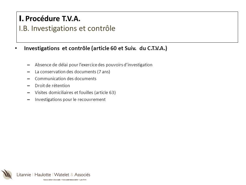 I. Procédure T.V.A. I.B. Investigations et contrôle