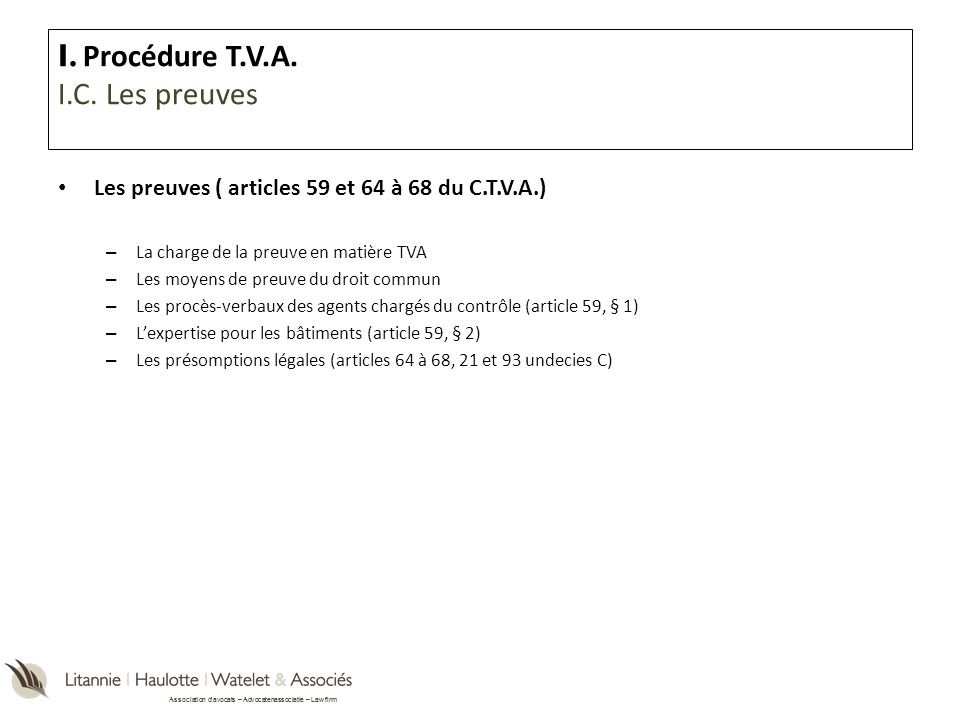 I. Procédure T.V.A. I.C. Les preuves