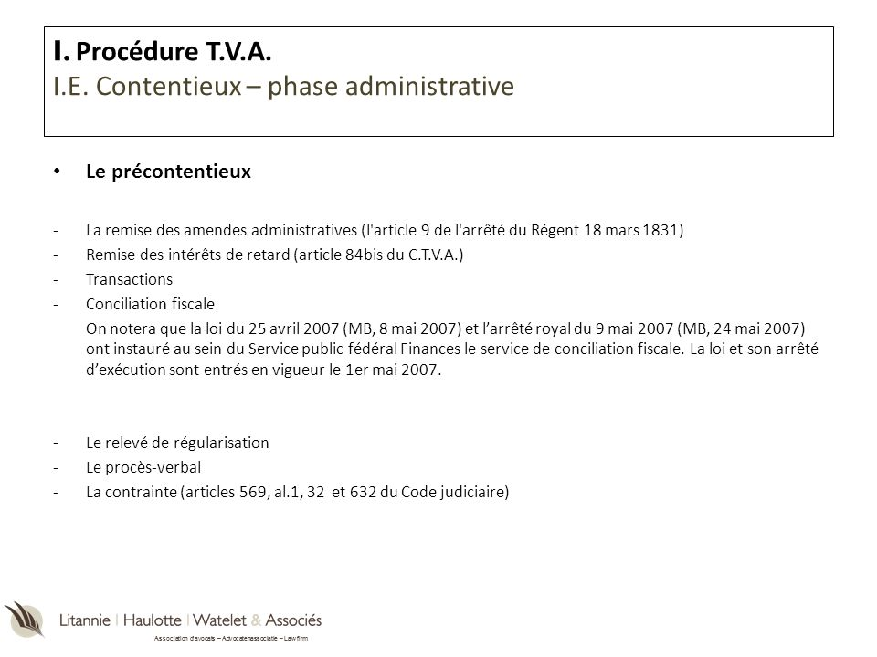 I. Procédure T.V.A. I.E. Contentieux – phase administrative