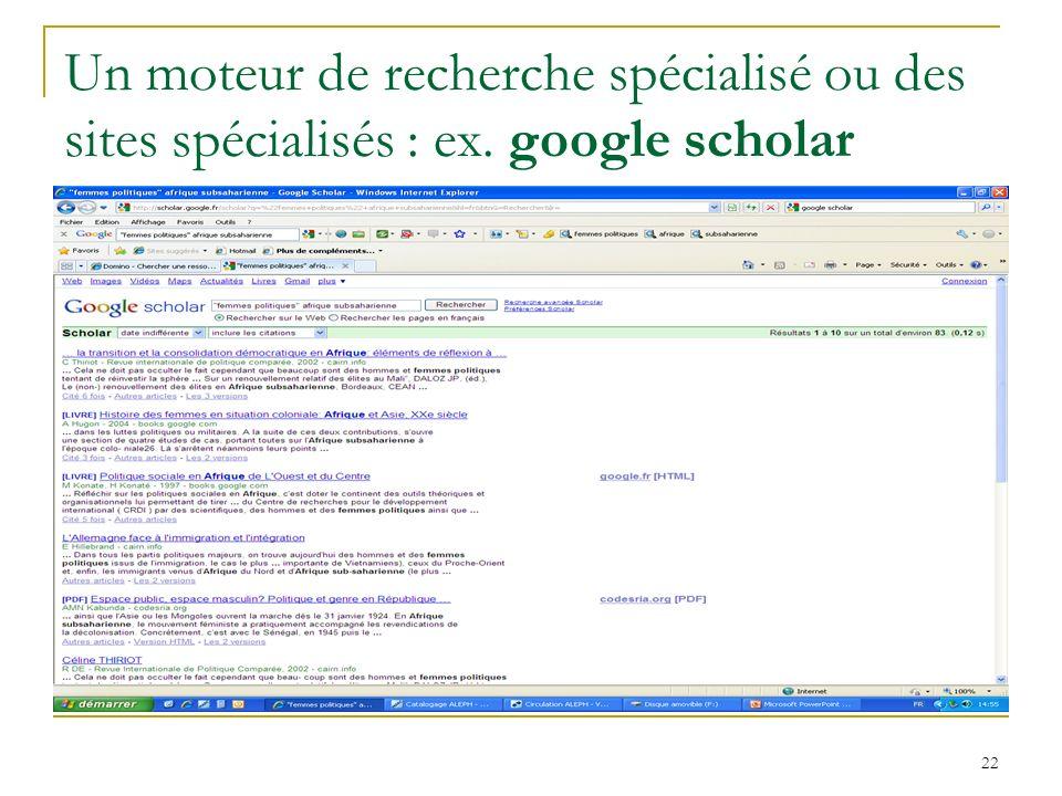 Un moteur de recherche spécialisé ou des sites spécialisés : ex