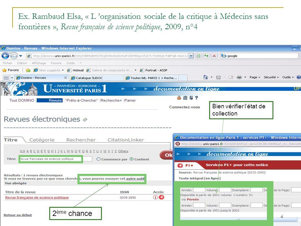 Ex. Rambaud Elsa, « L 'organisation sociale de la critique à Médecins sans frontières », Revue française de science politique, 2009, n°4