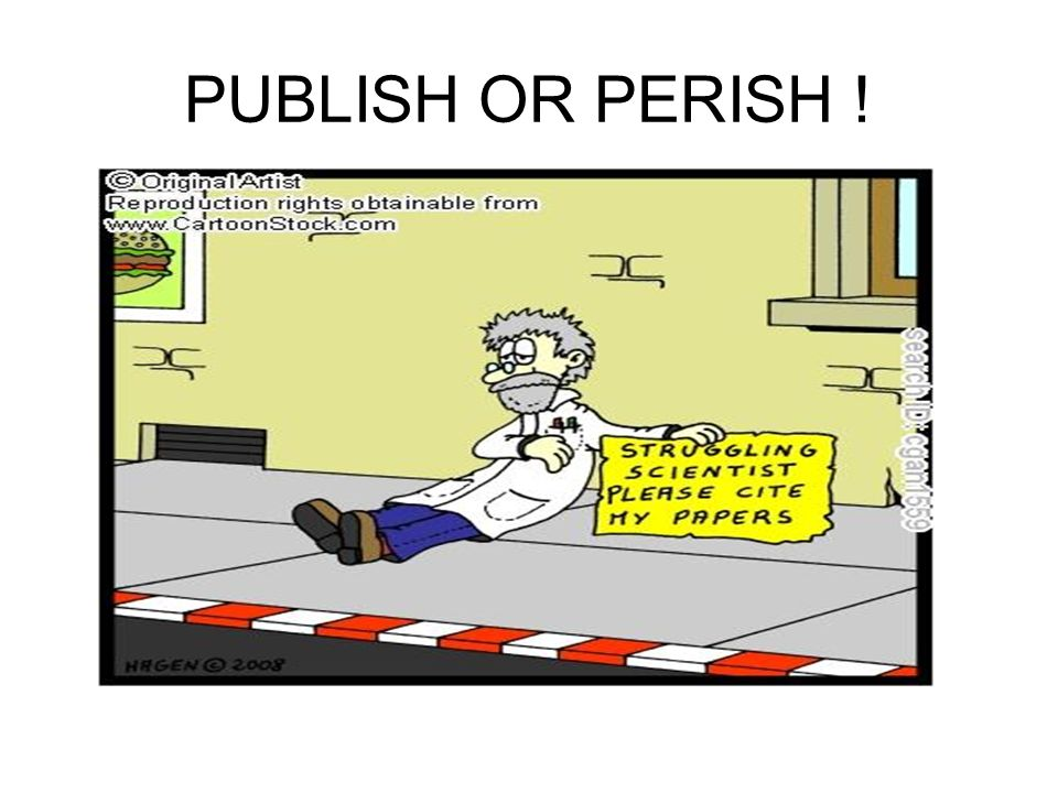 PUBLISH OR PERISH !