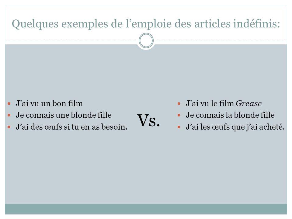 Quelques exemples de l'emploie des articles indéfinis: