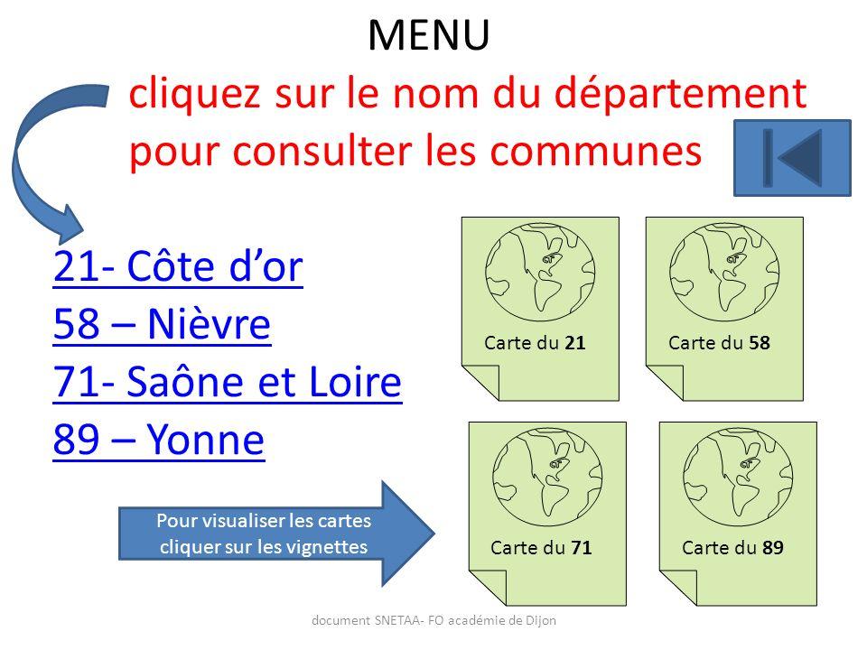 MENU cliquez sur le nom du département pour consulter les communes 21- Côte d'or 58 – Nièvre 71- Saône et Loire 89 – Yonne