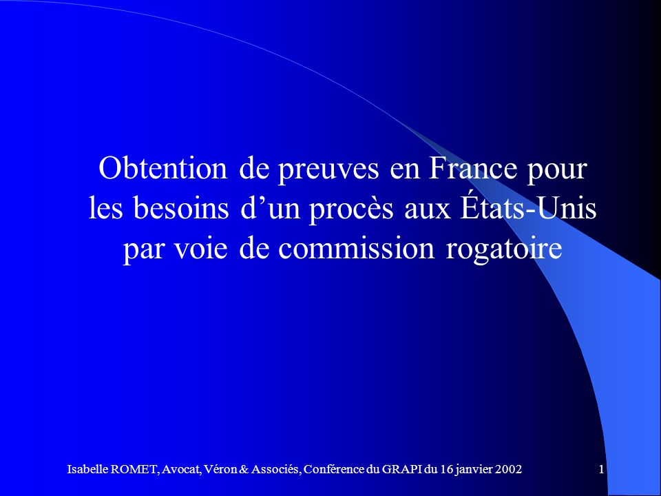 Obtention de preuves en France pour les besoins d'un procès aux États-Unis par voie de commission rogatoire