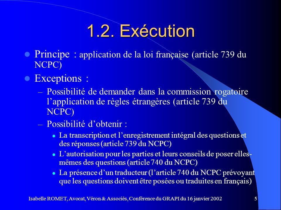 1.2. Exécution Principe : application de la loi française (article 739 du NCPC) Exceptions :