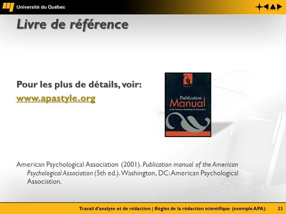 Livre de référence Pour les plus de détails, voir: www.apastyle.org