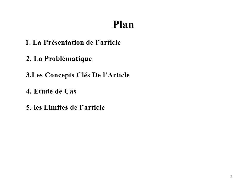 Plan 1. La Présentation de l'article 2. La Problématique 3.Les Concepts Clés De l'Article 4.